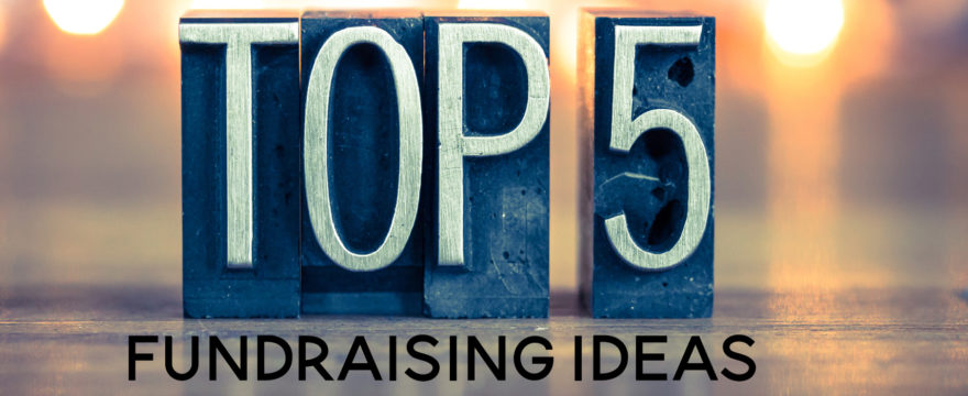 Top 5 Fundraising Ideas to Raise Money for Your Cause